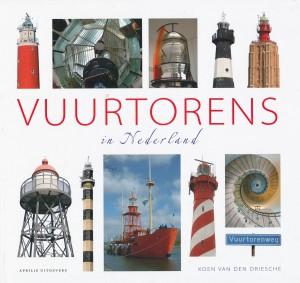 Vuurtorens in Nederland Auteur: Koen van den Driesche