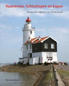 Vuurtorens, lichtschepen en kapen: Nautisch erfgoed van Nederland. Auteur: Peter Kouwenhoven