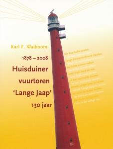 Huisduiner vuurtoren 'Lange Jaap' 130 jaar Auteur: Karl F. Walboom